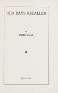Books:Biography & Memoir, John Clay. Old Days Recalled. Chicago: 1915. Firstedition....