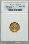 Liberty Quarter Eagles, 1840-C $2 1/2 -- Cleaned -- ANACS. AU50 Details. Variety 1....