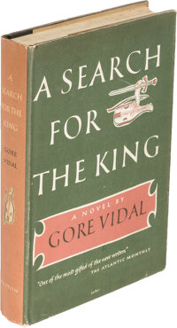 Gore Vidal. A Search for the King. New York: 1950. First edition, inscribed