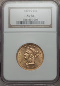 1879-S $10 AU58 NGC. NGC Census: (210/116). PCGS Population (62/72). Mintage: 224,000. CDN Wsl. Price for problem free N...