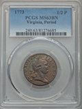 Colonials, 1773 1/2 P Virginia Halfpenny, Period MS63 Brown PCGS. PCGS Population (79/74). NGC Census: (27/30). CDN Wsl. Price for pr...