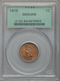 1875 1C MS64 Red and Brown PCGS. PCGS Population (284/111). NGC Census: (175/129). Mintage: 13,528,000. CDN Wsl. Price f...