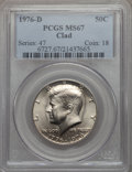 Kennedy Half Dollars, 1976-D 50C CLAD MS67 PCGS. PCGS Population (31/0). NGC Census:(32/0). Mintage: 287,565,248. . From The Bristol Collect...