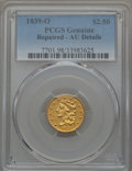 1839-O $2 1/2 -- Repaired -- PCGS Genuine. AU Details. NGC Census: (27/220). PCGS Population (34/100). Mintage: 17,781...