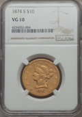 Liberty Eagles, 1874-S $10 VG10 NGC. NGC Census: (1/96). PCGS Population (0/81). Mintage: 10,000. . From The Pennsylvania Common Ma...