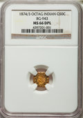 California Fractional Gold , 1874/3 50C Indian Octagonal 50 Cents, BG-943, High R.4, MS66 DeepProoflike NGC....