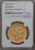 1858-S $20 -- Improperly Cleaned -- NGC Details. VF. NGC Census: (0/1033). PCGS Population (2/472). Mintage: 846,710. CD...