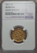 1857-C $5 -- Mount Removed -- NGC Details. AU. NGC Census: (16/117). PCGS Population (22/65). Mintage: 31,360. CDN Wsl...