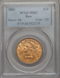 Liberty Eagles: , 1891 $10 MS62 PCGS. PCGS Population (155/57). NGC Census: (223/52). Mintage: 91,868. CDN Wsl. Price for problem free NGC/PC...
