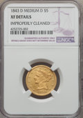 Liberty Half Eagles, 1843-D $5 Medium D -- Improperly Cleaned -- NGC Details. XF. Variety 10-G....