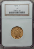 1852-D $5 Good 4 NGC. NGC Census: (2/267). PCGS Population (0/247). Mintage: 91,584. From The Twelve Oaks Collection...