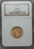 Liberty Half Eagles: , 1856 $5 AU58 NGC. NGC Census: (113/45). PCGS Population (32/33). Mintage: 197,990. CDN Wsl. Price for problem free NGC/PCGS...
