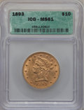 1893 $10 MS61 ICG. In our opinion, this coin grades MS60. NGC Census: (11605/21690). PCGS Population (6130/11120). Minta...