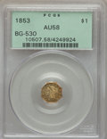 California Fractional Gold , 1853 $1 Liberty Octagonal 1 Dollar, BG-530, R.2, AU58 PCGS. PCGSPopulation (105/98). NGC Census: (35/65). . From The ...