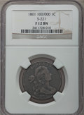 1801 1C 100/000, S-221, B-5, R.2, Fine 12 NGC. NGC Census: (3/4). PCGS Population (1/8). CDN Wsl. Price for problem free...