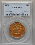 Liberty Eagles: , 1852 $10 AU50 PCGS. PCGS Population (56/92). NGC Census: (85/475). Mintage: 263,106. CDN Wsl. Price for problem free NGC/PC...