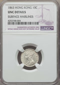Hong Kong :British Colony, Hong Kong : British Colony. Victoria 10 Cents 1863 UNC Details (Surface Hairlines) NGC,...