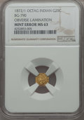 California Fractional Gold , 1872/1 25C Indian Octagonal 25 Cents, BG-790, R.3, -- ObverseLamination -- MS63 NGC. NGC Census: (6/6). PCGS Population: (...