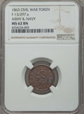 Civil War Tokens, 1863 TOKEN Army & Navy, F-13/297 A MS62 Brown NGC. NGC Census:(2/6). ...