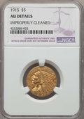 Indian Half Eagles: , 1915 $5 -- Improperly Cleaned -- NGC Details. AU. NGC Census: (16/6374). PCGS Population: (112/4826). CDN: $380 Whsle. Bid ...