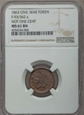 Civil War Tokens, 1863 TOKEN Not One Cent, F-93/362 A, MS61 Brown NGC. ...