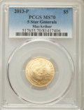 Modern Issues, 2013-P G$5 Five-Star Generals Gold Five Dollar, General Douglas MacArthur, MS70 PCGS. PCGS Population: (98). NGC Census: (0...