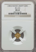 California Fractional Gold , Undated 25C Liberty Round 25 Cents, BG-222, R.2, MS63 NGC. NGCCensus: (37/53). PCGS Population: (121/119). ...