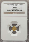 California Fractional Gold , 1871 25C Liberty Round 25 Cents, BG-838, R.2, MS60 NGC. NGC Census:(3/83). PCGS Population: (14/295). ...