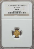 California Fractional Gold , 1871 50C Liberty Round 50 Cents, BG-1026, Low R.4, AU58 NGC. NGCCensus: (6/13). PCGS Population: (30/45). ...