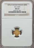 California Fractional Gold , 1876/5 50C Indian Round 50 Cents, BG-1059, R.4, MS62 NGC. NGCCensus: (1/8). PCGS Population: (26/30). ...