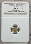 California Fractional Gold : , 1875 50C Indian Octagonal 50 Cents, BG-933, R.5, AU58 NGC. NGCCensus: (1/5). PCGS Population: (5/27). ...
