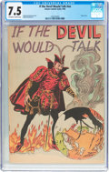 Golden Age (1938-1955):Religious, If the Devil Would Talk #nn (Impact, 1950) CGC VF- 7.5 Off-white towhite pages....