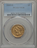 Liberty Half Eagles, 1845-D $5 VF30 PCGS. Variety 13-H....