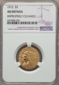 Indian Half Eagles: , 1912 $5 -- Improperly Cleaned -- NGC Details. AU. NGC Census: (34/10254). PCGS Population: (141/7687). CDN: $380 Whsle. Bid...