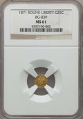 California Fractional Gold , 1871 25C Liberty Round 25 Cents, BG-839, Low R.4, MS61 NGC. NGCCensus: (8/14). PCGS Population: (17/68). ...
