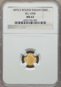 California Fractional Gold , 1875/3 50C Indian Round 50 Cents, BG-1058, R.3, MS62 NGC. NGCCensus: (8/6). PCGS Population: (48/61). ...