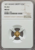 California Fractional Gold , 1871 25C Liberty Round 25 Cents, BG-861, Low R.5, MS63 NGC. NGCCensus: (3/3). PCGS Population: (12/15). ...