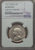 Cyprus:British Colony, Cyprus: British Colony. Victoria 18 Piastres 1901 AU Details (Surface Hairlines) NGC,...