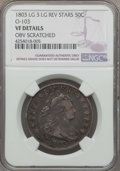 Early Half Dollars, 1803 50C Large 3, Large Reverse Stars, O-103, T-3, R.3, -- ObvScratched -- NGC Details. VF. NGC Census: (5/55). PCGS Popul...