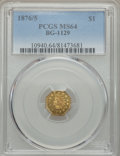California Fractional Gold , 1876/5 $1 Indian Octagonal Dollar, BG-1129, R.4, MS64 PCGS....
