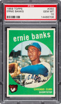 Baseball Cards:Singles (1950-1959), 1959 Topps Ernie Banks #350 PSA Gem Mint 10 - Pop Three. ...