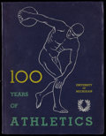 "Miscellaneous Collectibles:General, 1937 University of Michigan ""100 Years of Athletics""Publication...."