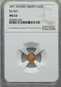 California Fractional Gold , 1871 25C Liberty Round 25 Cents, BG-841, R.4, MS63 NGC. NGC Census:(1/0). PCGS Population: (15/13). ...