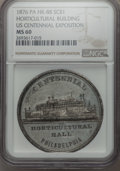 So-Called Dollars, 1876 U.S. Centennial Exposition, Horticultural Building, MS60 NGC. HK-88, R.6. White metal....