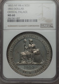 So-Called Dollars, 1853 Crystal Palace, New York, MS60 NGC. HK-6, R.6. White metal....