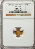 California Fractional Gold: , 1875/3 50C Indian Round 50 Cents, BG-1058, R.3, MS63 Prooflike NGC.NGC Census: (8/8). . From ...