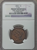 1854 P1C One Cent, Judd-161 Original, Pollock-187, R.4 -- Obv Scratched -- NGC Details. Proof AU. NGC Census: (0/59). PC...
