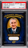 Non-Sport Cards:Singles (Pre-1950), 2009 Upper Deck Piece of History Lyndon Johnson Hair Cuts PSA GemMint 10. ...