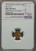 California Fractional Gold , 1874 50C Indian Round 50 Cents, BG-1072, R.6, -- Improperly Cleaned-- NGC Details. UNC. PCGS Population...
