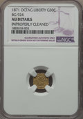 California Fractional Gold , 1871 50C Liberty Octagonal 50 Cents, BG-924, R.3, -- ImproperlyCleaned -- NGC Details. AU. NGC Census: (0/39). PCGS Popula...